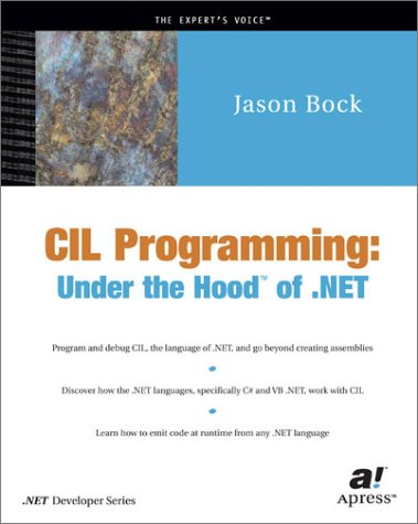 CIL Programming: Under the Hood of .NET